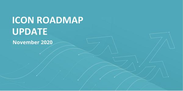 ICON Development Roadmap Update — November 2020 | by ICON Foundation