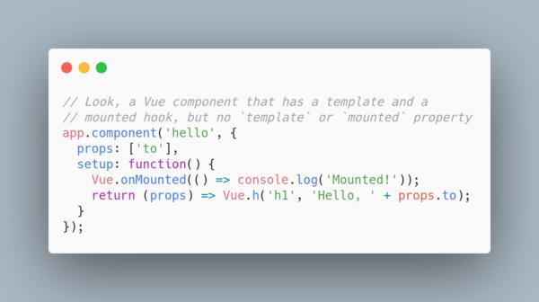 Composition API lets you define hooks, render functions, etc. from `setup()`