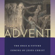 Advent: The Once and Future Coming of Jesus Christ - Fleming Rutledge - Google Books