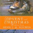 Advent And Christmas Wisdom From Henri J.m. Nouwen: Daily Scripture And ... - Henri J. M. Nouwen, Redemptorist Pastoral Publication - Google Books