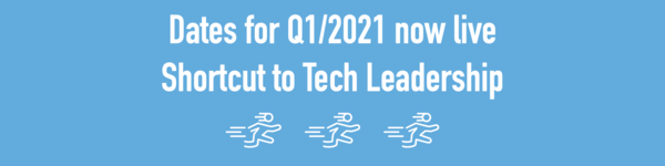 Click the image to see new dates in Q1/2021 for Shortcut to Tech Leadership