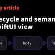 The Lifecycle And Semantics Of A SwiftUI View