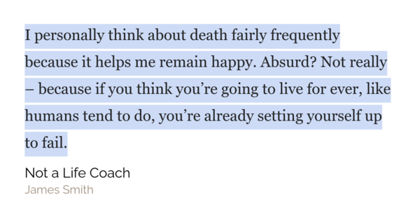 I know this sounds kind of depressing, but it really isn't. The thought that we actually don't have THAT much time left on this earth forces us to be more conscious - to be intentional and to live a happier life! Seriously, life is short.