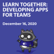 📅 Join us to Learn Together: Developing Apps for Teams