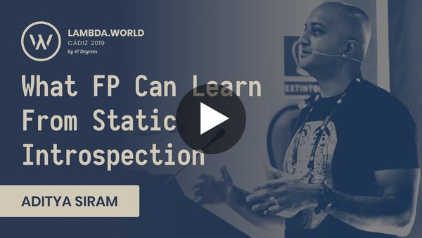 What FP Can Learn From Static Introspection - Aditya Siram (Deech)