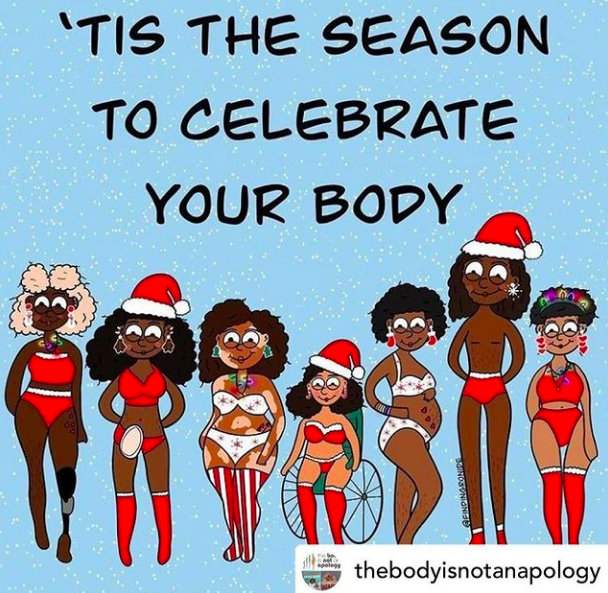 Have a very merry rest of your holidays! Love you all. (Via @thebodyisnotanapology)