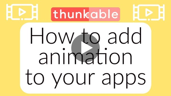 """Thunkable X Beginner Tip """"How to add animation to your apps"""""""