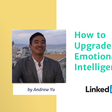 How to Upgrade Your Emotional Intelligence by Fmr LinkedIn PM | Product School