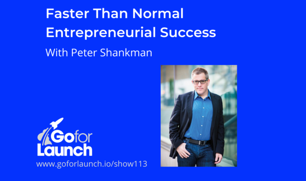 Faster Than Normal Entrepreneurial Success — With Peter Shankman