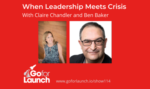 When Leadership Meets Crisis — With Claire Chandler and Ben Baker