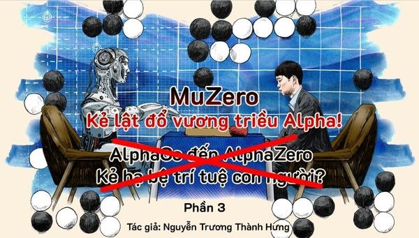 MuZero - Kẻ Lật Đổ Vương Triều Alpha!