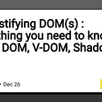 Demystifying DOM(s) : Everything you need to know about DOM, V-DOM, Shadow DOM - DEV
