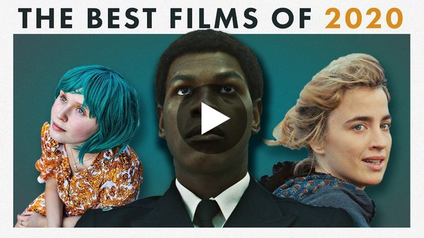 The Best Films of 2020 – A Video Montage