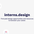 interns.design - find paid design opportunities and resources