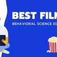 Best Films — Behavioral Science Edition