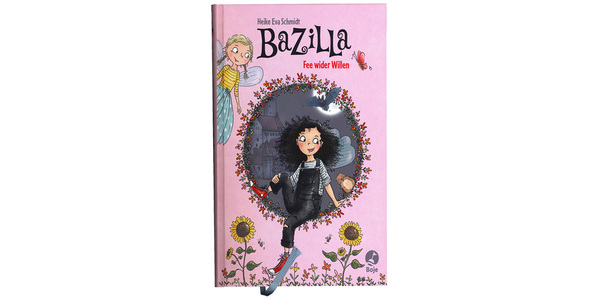 """Cover von """"Bazilla. Fee wider Willen"""", Verlag Boje"""
