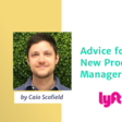 Advice for New PMs by Lyft Product Manager | Product School
