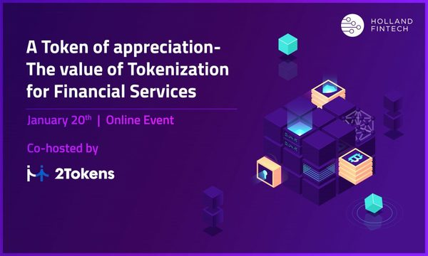 Holland FinTech: The Value of Tokenization for Financial Services - 20th January