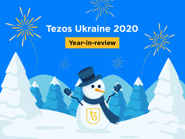 Tezos Ukraine 2020 Year-in-review