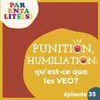 """[Podcast] Punition, humiliation : qu'est ce que les VEO ? - Série """"Parentalité(s)"""""""