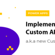 Implementing Dataverse Custom APIs (a.k.a new Custom Actions) – Allan De Castro