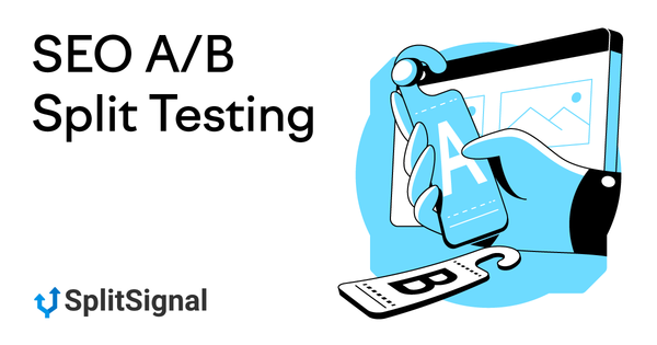 A/B Split Testing for SEO - Now is the Time