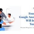 Four Ways Google Analytics 4 Will Improve Your Data - Portent