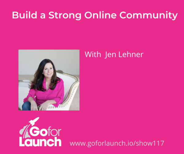Build A Strong Online Community—With Jen Lehner