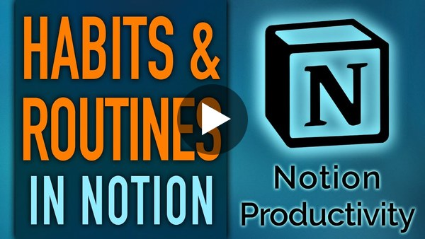 Implementing Habits & Routines in Notion Life Operating System