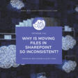 🚀 MS Cloud IT Pro - Why Is Moving Files Between SharePoint Sites So Inconsistent?
