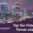 Top Ten Fintech & Payments Trends 2021