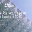 FinTech Regulatory Update: What to Expect in 2021 by Baker McKenzie
