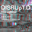 DISRUpT.D: a free webinar on disruptions