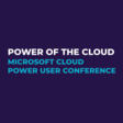 🦸🏻♀️ The Power of the Cloud – Microsoft 365 Power User Conference – January 29, 2021