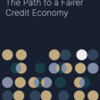 The Path to a Fairer Credit Economy