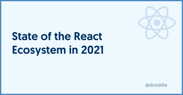 State of the React Ecosystem in 2021