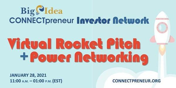 Virtual Rocket Pitch + Power Networking by CONNECTpreneur Investor Network   8:00 AM