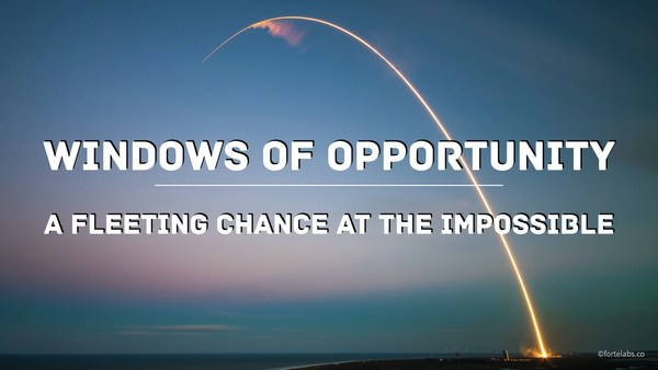 Windows of Opportunity: A Fleeting Chance at the Impossible - Forte Labs