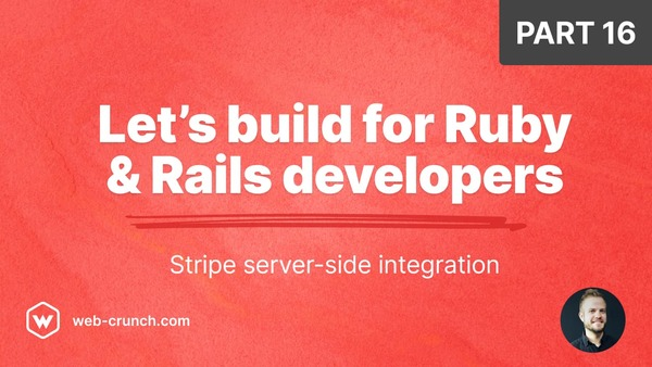 Let's build for Ruby and Rails developers - Part 16