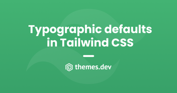 The best way to set typographic defaults in Tailwind CSS