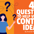 4 Questions to Help Vet Your Content Ideas | Content Marketing Institute
