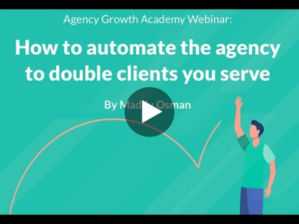 How to automate your agency to double the сlients you serve with Maddy Osman