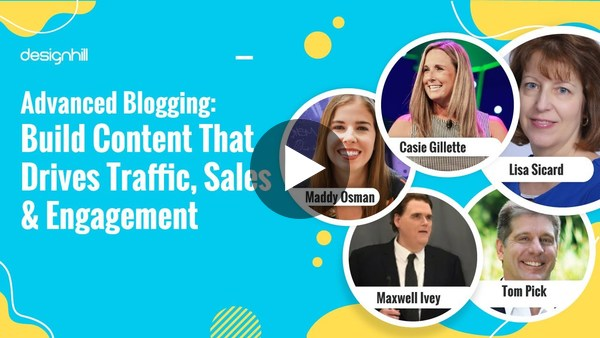 Advanced Blogging: Build Content That Drives Traffic, Sales And Engagement | Designhill