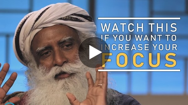 Best Ways To Practice Focus - Sadhguru | It Will Leave You Speechless
