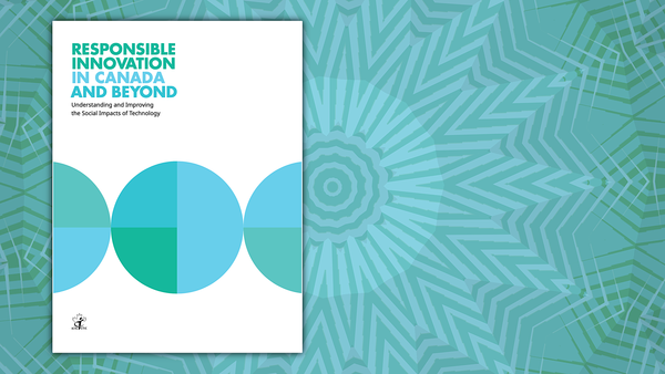 Responsible Innovation in Canada and Beyond: Understanding and Improving the Social Impacts of Technology