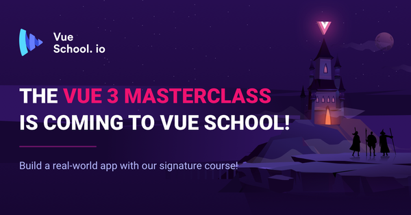 Check out the brand new Vue 3 Master Class from Vue School!