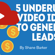5 Underused Video Ideas to Generate Leads