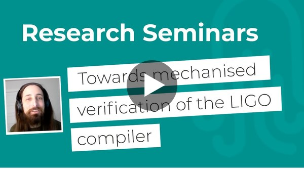 Nomadic Labs Research Seminars #6 | Towards mechanised verification of the LIGO compiler