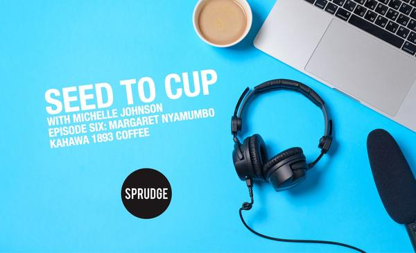 Michelle Johnson Interviews Margaret Nyamumbo On Seed To Cup