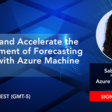 Simplify and accelerate the development of forecasting models with Azure ML | Meetup